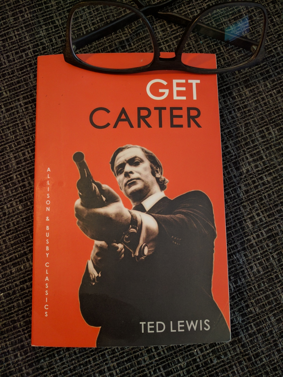 How To Review Book You Havent Read >> Book Review Ted Lewis Get Carter 2013 Allison Busby Limited